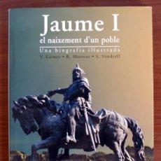 Libros de segunda mano: JAUME I, EL NAIXEMENT D'UN POBLE. UNA BIOGRAFIA IL·LUSTRADA. V. GÓMEZ,R. MATOSES,S. VENDRELL. JAIME . Lote 38227237