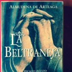 Libros de segunda mano: LIBRO ALMUDENA DE ARTEAGA LA BELTRANEJA. Lote 38357765