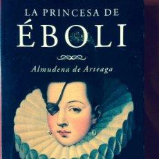 Libros de segunda mano: LIBRO LA PRINCESA DE EBOLI ALMUDENA DE ARTEAGA. Lote 38357778