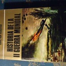 Livros em segunda mão: HISTORIA DE LA II GUERRA MUNDIAL , KARL VON VEREITER , TOMO II - 1973. Lote 38389252