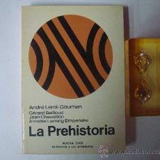 Libros de segunda mano: ANDRE LEROI-GOURHAN. LA PREHISTORIA. ED. LABOR 1982. NUEVA CLIO.OBRA ILUSTRADA.. Lote 38475728
