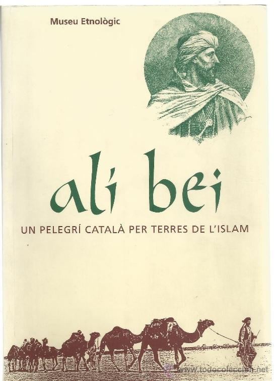 ALI BEI, UN PELEGRÍ CATALÀ PER TERRES DE L'ISLAM (VARIOS AUTORES) (Libros de Segunda Mano - Historia Antigua)