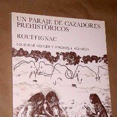 Libros de segunda mano: UN PARAJE DE CAZADORES, ROUFFIGNAC. LOUIS RENE NOUGIER Y VERONIQUE AGEORGES. ED. MENSAJERO, 1988. ++. Lote 38770820