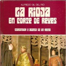 Libros de segunda mano - RIOJA EN CORTE DE REYES, LA. ESPLENDOR Y AGONIA DE UN REINO/ GIL DEL RIO, ALFREDO - 38865417