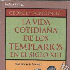 Libros de segunda mano: LA VIDA COTIDIANA DE LOS TEMPLARIOS EN EL SIGLO XIII. GEORGES BORDONOVE. TEMAS DE HOY. MADRID. 1996.. Lote 120469234