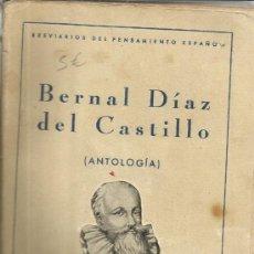 Libros de segunda mano: BERNAL DÍA DEL CASTILLO. ANTOLOGÍA. EDICIONES FE. MADRID. 1940. Lote 39149056