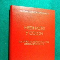 Libros de segunda mano: MEDINACELI Y COLON-LA OTRA ALTERNATIVA DEL DESCUBRIMIENTO DE AMERICA-ANTONIO SANCHEZ-1995-1ª EDICION. Lote 39416252