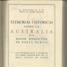 Libros de segunda mano: MEMORIAS HISTÓRICAS SOBRE LA AUSTRALIA Y LA MISIÓN BENEDICTINA DE NUEVA NURSIA. R. SALVADO. 1946. Lote 39717168