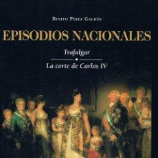 Libros de segunda mano: EPISODIOS NACIONALES. TRAFALGAR. LA CORTE DE CARLOS IV. BENITO PÉREZ GALDOS.. Lote 39721247