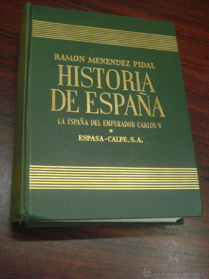 HISTORIA DE ESPAÑA. TOMO XVIII: LA ESPAÑA DEL EMPERADOR CARLOS V. R. MENENDEZ PIDAL (Libros de Segunda Mano - Historia Antigua)