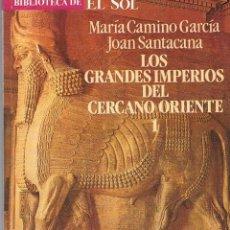 Libros de segunda mano: LOS GRANDES IMPERIOS DEL CERCANO ORIENTE 1.. Lote 39740856