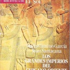 Libros de segunda mano: LOS GRANDES IMPERIOS DEL CERCANO ORIENTE 2.. Lote 39740882