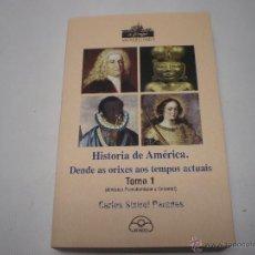 Libros de segunda mano: HISTORIA DE AMERICA-DENDE AS ORIXES AOS TEMPOS ACTUAIS-TOMO I-CARLOS SIXIREI-IR INDO-1771 13.. Lote 39802127