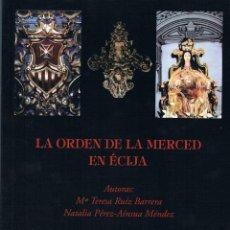 Libros de segunda mano: LA ORDEN DE LA MERCED EN ÉCIJA. BIBLIOTECA ECIJANA MARTÍN DE ROA.. Lote 42060932