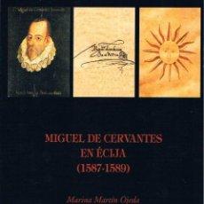 Libros de segunda mano: MIGUEL DE CERVANTES EN ÉCIJA (1587-1589). BIBLIOTECA ECIJANA MARTÍN DE ROA.. Lote 129545907
