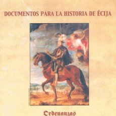 Libros de segunda mano: ORDENANZAS SOBRE LA RAZA Y CRÍA DEL CABALLO EN ÉCIJA (AÑO 1756) DOCUMENTOS PARA LA HISTORIA DE ÉCIJA. Lote 39859905
