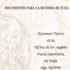 Libros de segunda mano: ROMANCE NUEVO DE LA REINA DE LOS ÁNGELES MARÍA SANTÍSIMA DEL VALLE. ÉCIJA.. Lote 39860092