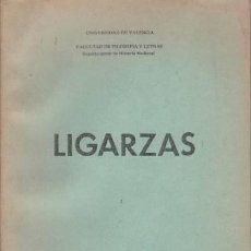 Libros de segunda mano: LIGARZAS. UNIV. DE VALENCIA. FAC. DE FILOSOFÍA Y LETRAS. DPTO. DE HISTORIA MEDIEVAL.. Lote 39357459