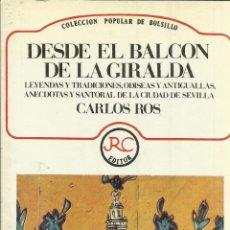 Libros de segunda mano: DESDE EL BALCÓN DE LA GIRALDA. CARLOS ROS. RC EDITORES. BARCELONA. 1991. Lote 40478656