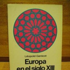 Libros de segunda mano: EUROPA EN EL SIGLO XIII - LEOPOLD GENICOT . Lote 40639070