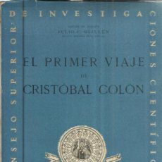 Libros de segunda mano: EL PRIMER VIAJE DE CRISTOBAL COLÓN. JULIO F. GUILLÉN. INSTITUTO HISTÓRICO DE MARINA. MADRID. 1943. Lote 47436620