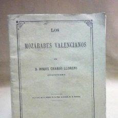 Libros de segunda mano: LIBRO, LOS MOZARABES VALENCIANOS, CHABAS LLORENS, 1891, REPROD. PARIS VALENCIA 1980. Lote 142132573