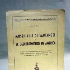 Libros de segunda mano: LIBRILLO,MOSEN LUIS DE SANTANGEL, Y EL DESCUBRIMIENTO DE AMERICA, VALENCIA, 1951. Lote 40862282