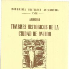 Libros de segunda mano: TIMBRES HISTÓRICOS DE LA CIUDAD DE OVIEDO. ENRIQUE UNDECA AVELLO. ED. AUSEVA. GIJÓN. 1989. Lote 40873236