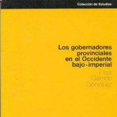 Libros de segunda mano: ELISA GARRIDO GONZÁLEZ, LOS GOBERNADORES PROVINCIALES EN EL OCCIDENTE BAJOIMPERIAL . Lote 40997154