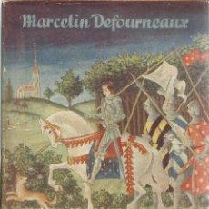 Libros de segunda mano: JUANA DE ARCO. MARCELIN DEFOURNEAUR. EDIC. Y PUBL. ESPAÑOLAS. MADRID. 1946. INTONSO. Lote 41040069