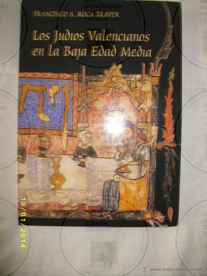 LOS JUDIOS VALENCIANOS EN LA BAJA EDAD MEDIA (Libros de Segunda Mano - Historia Antigua)