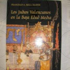 Libros de segunda mano: LOS JUDIOS VALENCIANOS EN LA BAJA EDAD MEDIA. Lote 41079047