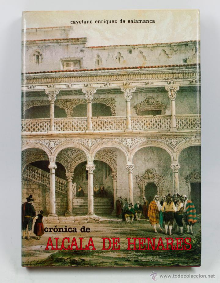 CRÓNICA DE ALCALÁ DE HENARES, C. ENRÍQUEZ DE SALAMANCA, ED. 1984. 18X25 CM. (Libros de Segunda Mano - Historia Antigua)