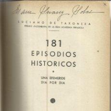 Libros de segunda mano: 181 EPISODIOS HISTÓRICOS. LUCIANO DE TAXONERA. EDITORIAL ARCO. MADRID. 1943. Lote 41263247
