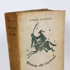 Libros de segunda mano: HISTORIA DEL CARLISMO, ROMAN OYARZUN, ED. FE 1939. 17X23 CM.. Lote 41416044
