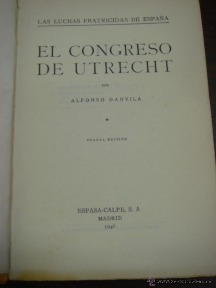 Libros de segunda mano: EL CONGRESO DE UTRECHT. 1946. COL. LUCHAS FRATICIDAS DE ESPAÑA. 2 TOMOS. 4ª EDICIÓN. - Foto 2 - 41640884