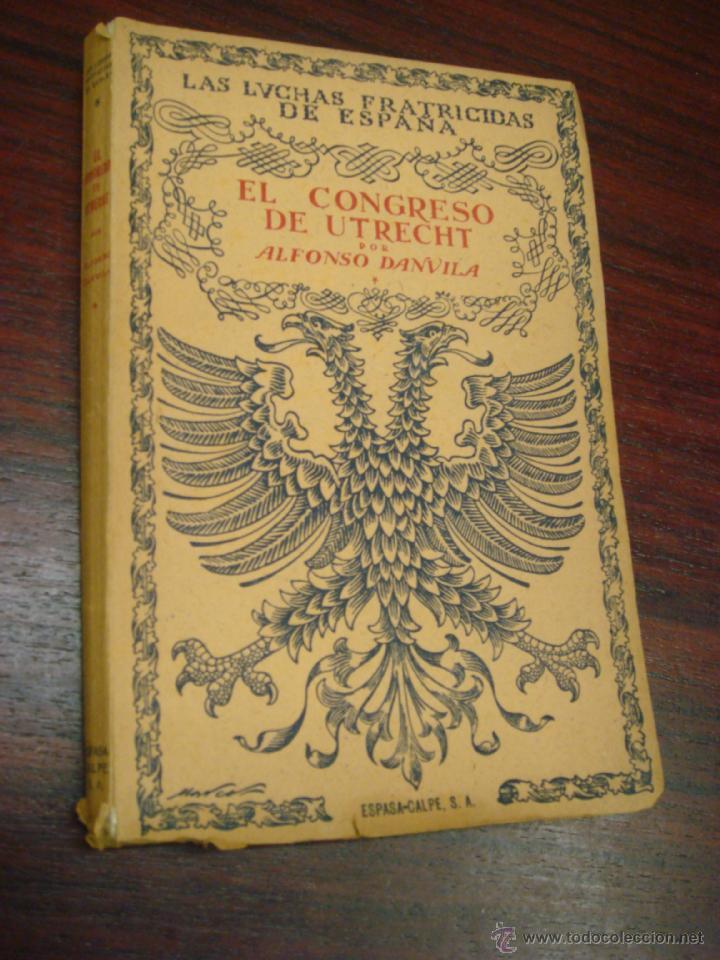 Libros de segunda mano: EL CONGRESO DE UTRECHT. 1946. COL. LUCHAS FRATICIDAS DE ESPAÑA. 2 TOMOS. 4ª EDICIÓN. - Foto 5 - 41640884