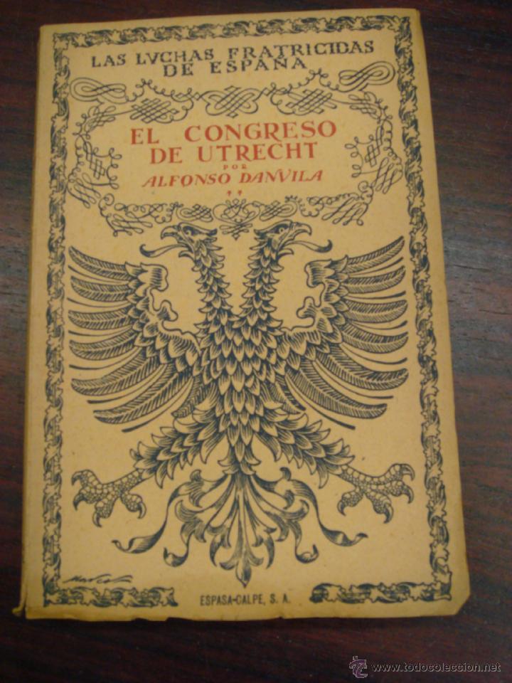 Libros de segunda mano: EL CONGRESO DE UTRECHT. 1946. COL. LUCHAS FRATICIDAS DE ESPAÑA. 2 TOMOS. 4ª EDICIÓN. - Foto 6 - 41640884
