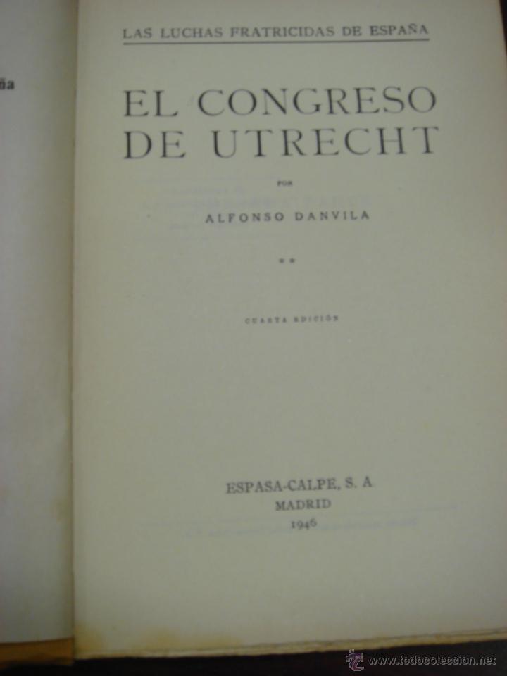 Libros de segunda mano: EL CONGRESO DE UTRECHT. 1946. COL. LUCHAS FRATICIDAS DE ESPAÑA. 2 TOMOS. 4ª EDICIÓN. - Foto 7 - 41640884