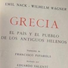 Libros de segunda mano: GRECIA. EL PAÍS Y EL PUEBLO DE LOS ANTIGUOS HELENOS. EMIL NACK - WILHELM WÄGNER. LABOR, 1960. Lote 41672852