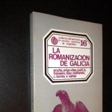 Libros de segunda mano: LA ROMANIZACIÓN DE GALICIA / ACUÑA, ARIAS VILAS, BALIL, B. FREIXEIRO, DÍAZ, MAÑANES,C.TORRES, VARELA. Lote 41694800