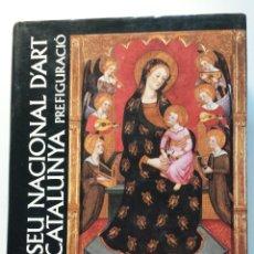 Libros de segunda mano: LIBRO MUSEU NACIONAL D'ART DE CATALUNYA,PREFIGURACIO. 1ª EDICION AÑO 1992. EN BUEN ESTADO.EN CATALAN. Lote 41721219