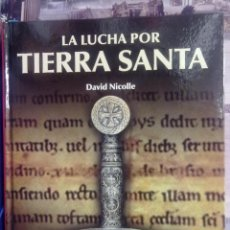 Libros de segunda mano: LA LUCHA POR TIERRA SANTA - DAVID NICOLLE. Lote 41740107