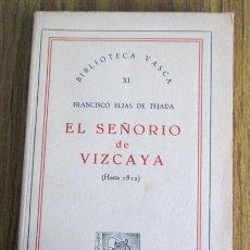 Gebrauchte Bücher - EL SEÑORÍO DE VIZCAYA (hasta 1812) - Por Francisco Elías de Tejada 1963 - 42058179