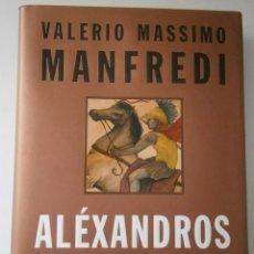 Libros de segunda mano: ALEXANDROS LAS ARENAS DE AMON II VALERIO MASSIMO MANFREDI GRIJALBO 1 EDICION 2001. Lote 42182418