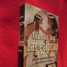 Libros de segunda mano: LAS EGIPCIAS - CHRISTIAN JACQ. Lote 42354115