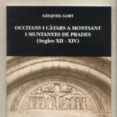 Libros de segunda mano: OCCITANS I CÀTARS A MONTSANT I MUNTANYES DE PRADES.SEGLES XII - XIV EZEQUIEL GORT SIURANA. Lote 103927651