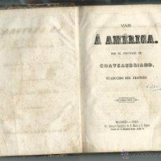 Libros de segunda mano: LIBRO DEL VIAJE A AMERICA POR EL VIZCONDE DE CHATEAUBRIAND DEL AÑO 1846 ORIGINAL. Lote 42558281