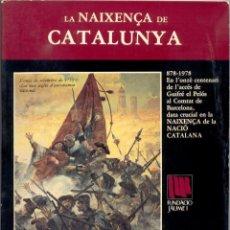 Libros de segunda mano: LA NAIXENÇA DE CATALUNYA. Lote 42882141