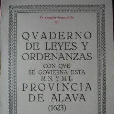 Libros de segunda mano: LEYES Y ORDENANZAS DE LA PROVINCIA DE ALAVA.1623.REEDICCION DE 1978.. Lote 43066867